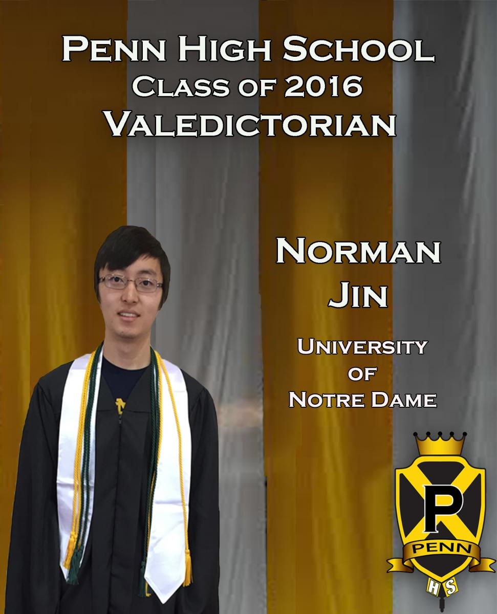 NORMAN JIN, son of Evie Zhang and James Jin, will be attending the  University of Notre Dame in the fall and will be majoring in business  science.